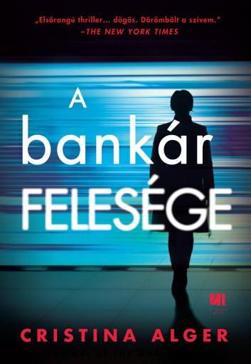 A BANKÁR FELESÉGE - Ekönyv - ALGER, CRISTINA