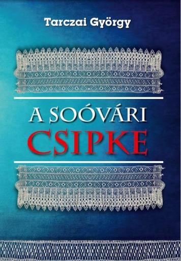 A SOÓVÁRI CSIPKE - Ebook - TARCZAI GYÖRGY