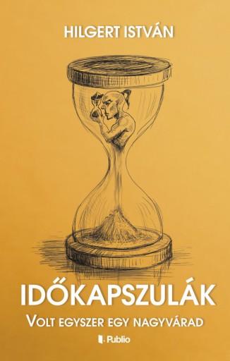 Időkapszulák - Ekönyv - Hilgert István