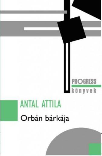 ORBÁN BÁRKÁJA - Ekönyv - ANTAL ATTILA