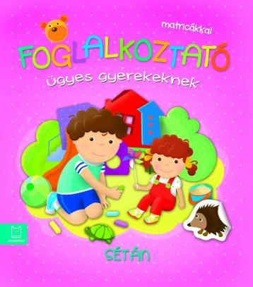 FOGLALKOZTATÓ ÜGYES GYEREKEKNEK - SÉTÁN - Ekönyv - KURYJAK, JOANNA
