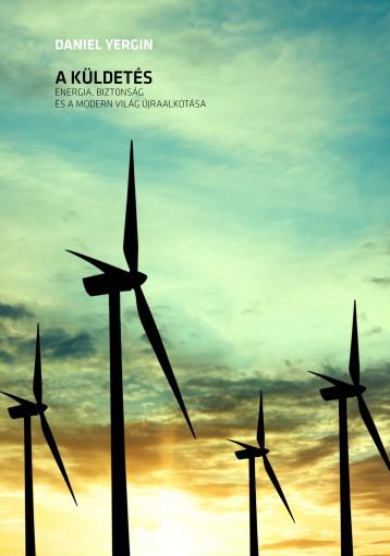 A KÜLDETÉS - ENERIGIA, BIZTONSÁG ÉS A MODERN VILÁG ÚJRAALKOTÁSA - Ebook - YERGIN, DANIEL