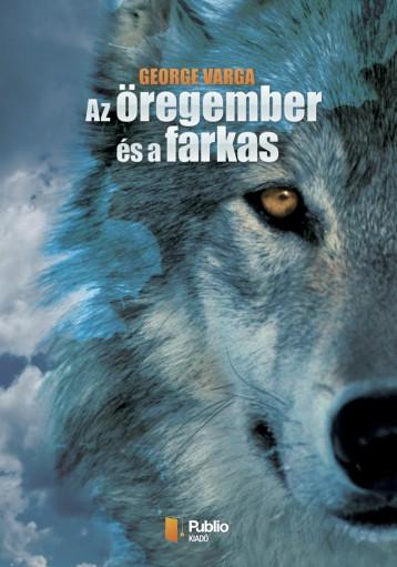 Az öregember és a farkas - Ekönyv - George Varga