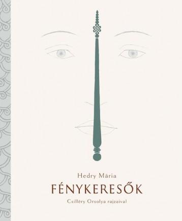 FÉNYKERESŐK - Ebook - HEDRY MÁRIA