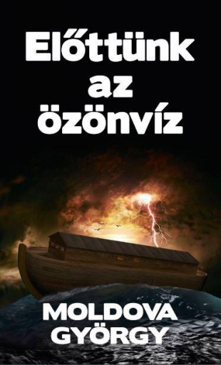 ELŐTTÜNK AZ ÖZÖNVÍZ - Ekönyv - MOLDOVA GYÖRGY