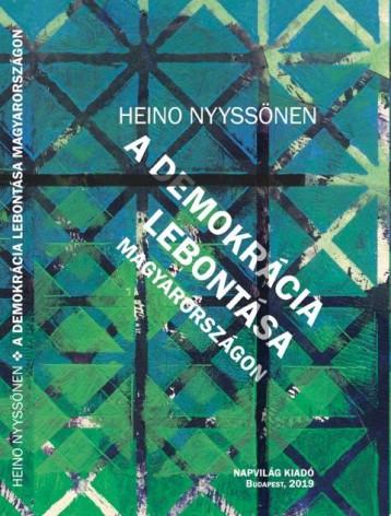 A DEMOKRÁCIA LEBONTÁSA MAGYARORSZÁGON - Ebook - NYYSSÖNEN, HEINO