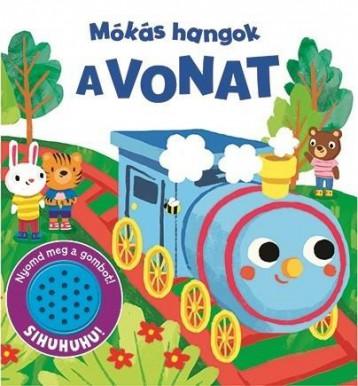 MÓKÁS HANGOK - A VONAT - Ekönyv - NAPRAFORGÓ KÖNYVKIADÓ