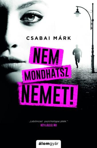 Nem mondhatsz nemet - Ekönyv - Csabai Márk