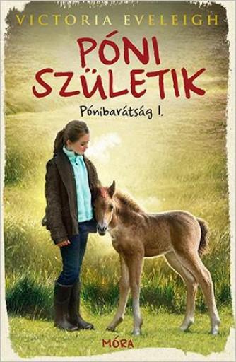 PÓNI SZÜLETIK - PÓNIBARÁTSÁG 1. - Ekönyv - EVELEIGH, VICTORIA