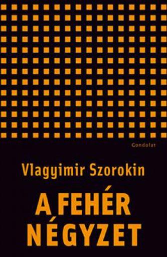 A FEHÉR NÉGYZET - NOVELLÁK - Ekönyv - SZOROKIN, VLAGYIMIR