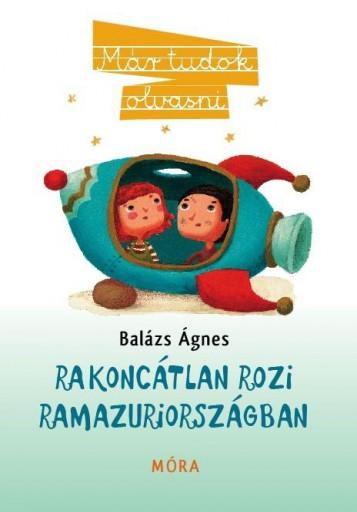 RAKONCÁTLAN ROZI RAMAZURIORSZÁGBAN 8.- MÁR TUDOK OLVASNI - Ekönyv - BALÁZS ÁGNES