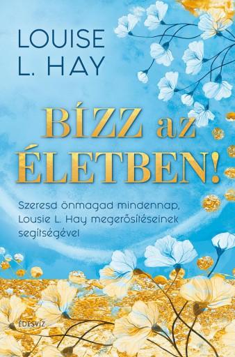 BÍZZ AZ ÉLETBEN - Ekönyv - HAY, LOUISE L.