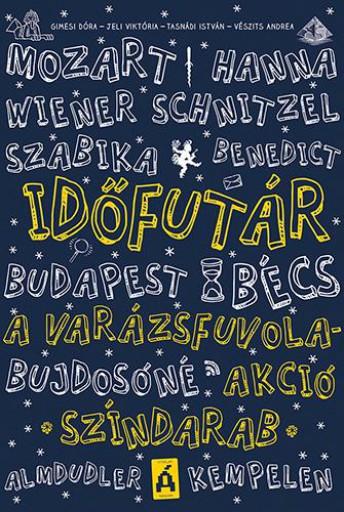 A VARÁZSFUVOLA-AKCIÓ - IDŐFUTÁR - Ekönyv - GIMESI DÓRA - JELI VIKTÓRIA - TASNÁDI