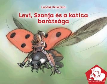 LEVI, SZONJA ÉS A KATICA BARÁTSÁGA - Ekönyv - LUPTÁK KRISZTINA