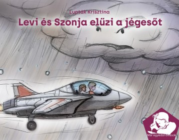LEVI ÉS SZONJA ELŰZI A JÉGESŐT - Ekönyv - LUPTÁK KRISZTINA