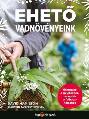 EHETŐ VADNÖVÉNYEINK - Ekönyv - HAMILTON, DAVID