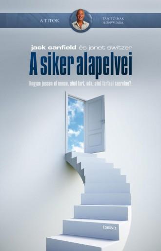 A SIKER ALAPELVEI - BŐVÍTETT KIADÁS - Ekönyv - CANFIELD, JACK
