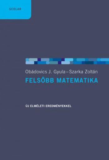 FELSŐBB MATEMATIKA - 4.KIADÁS - Ekönyv - OBÁDOVICS J. GYULA - SZARKA ZOLTÁN