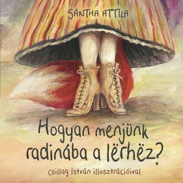 HOGYAN MENJÜNK RADINÁBA LËRHËZ - Ekönyv - SÁNTHA ATTILA