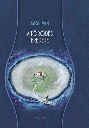A TÖRŐDÉS EREDETE - Ebook - BAGI IVÁN