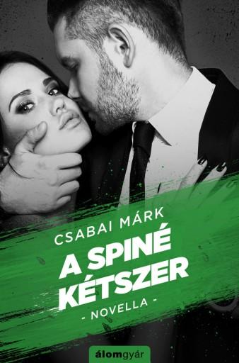 A spiné kétszer - Ekönyv - Csabai Márk