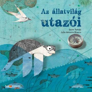 AZ ÁLLATVILÁG UTAZÓI - Ekönyv - TOMÁS, QUIM - BLASCO, ANTONIO JULIO