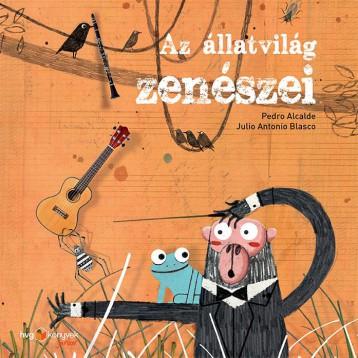 AZ ÁLLATVILÁG ZENÉSZEI - Ekönyv - ALCALDE, PEDRO - BLASCO, ANTONIO JULIO