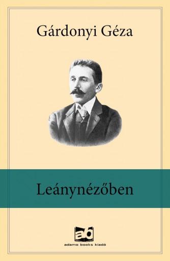 Leánynézőben - Ekönyv - Gárdonyi Géza