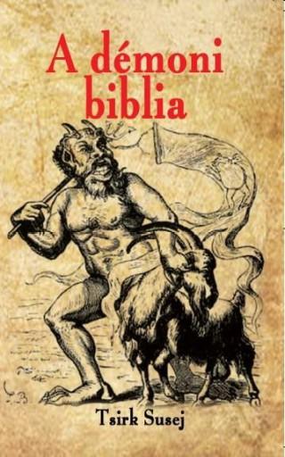 A DÉMONI BIBLIA - Ekönyv - SUSEJ, TSIRK (MÁGUS)