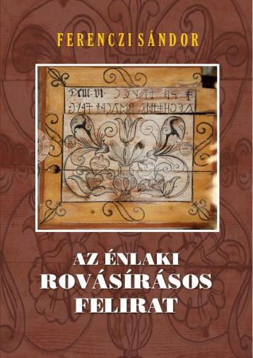 AZ ÉNLAKI ROVÁSÍRÁSOS FELIRAT - Ekönyv - FERENCZI SÁNDOR