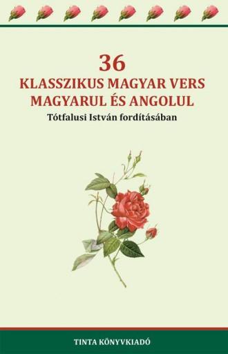 36 KLASSZIKUS MAGYAR VERS MAGYARUL ÉS ANGOLUL - Ebook - TINTA KÖNYVKIADÓ KFT.