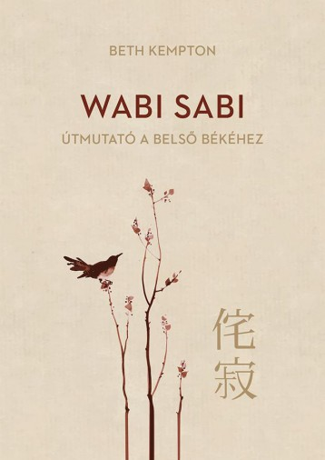 Wabi Sabi - Útmutató a belső békéhez - Ekönyv - Beth Kempton
