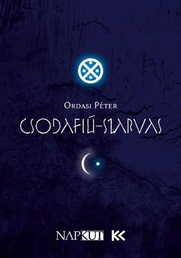 CSODAFIÚ-SZARVAS - Ekönyv - ORDASI PÉTER