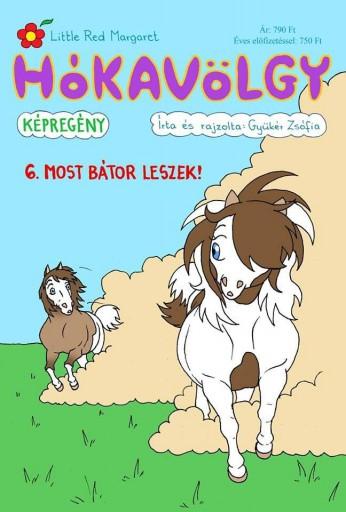 HÓKAVÖLGY 6. - MOST BÁTOR LESZEK! - Ekönyv - GYÜKÉR ZSÓFIA