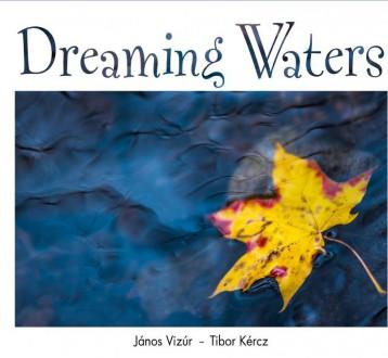 DREAMING WATER - ANGOL - Ekönyv - JÁNOS VIZÚR - TIBOR KÉRCZ