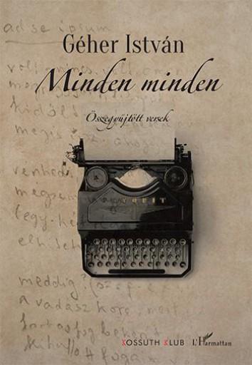MINDEN MINDEN – ÖSSZEGYŰJTÖTT VERSEK - Ebook - GÉHER ISTVÁN