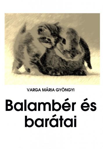 Balambér és barátai - Ekönyv - Varga Mária Gyöngyi