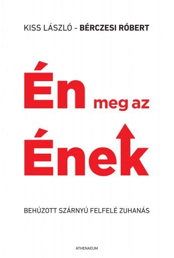 Én meg az Ének - Ebook - Kiss László - Bérczesi Róbert