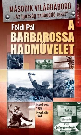 A BARBAROSSA HADMŰVELET - Ekönyv - FÖLDI PÁL