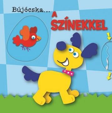 BÚJÓCSKA ... A SZÍNEKKEL - LEPORELLÓ - Ekönyv - NAPRAFORGÓ KÖNYVKIADÓ