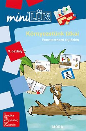 KÖRNYEZETÜNK TITKAI 3. OSZTÁLY - FENNTARTHATÓ FEJLŐDÉS - LDI-253 - Ekönyv - MÓRA KÖNYVKIADÓ