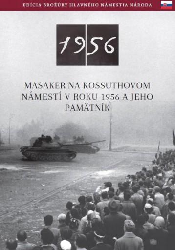 AZ 1956-OS KOSSUTH TÉRI SORTŰZ - SZLOVÁK - Ekönyv - NÉMETH CSABA