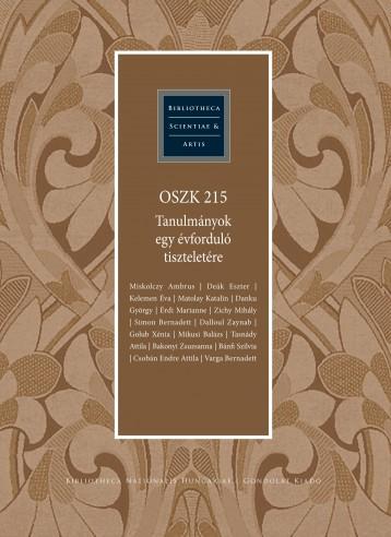 OSZK 215 TANULMÁNYOK EGY ÉVFORDULÓ TISZTELETÉRE - Ekönyv - GONDOLAT KIADÓ