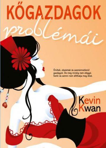 KŐGAZDAGOK PROBLÉMÁI - Ekönyv - KWAN, KEVIN