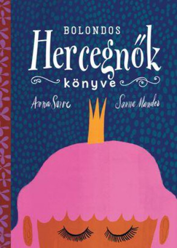 BOLONDOS HERCEGNŐK KÖNYVE - Ekönyv - SARVE, ANNA