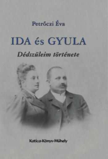 IDA ÉS GYULA - Ekönyv - PETRŐCZI ÉVA