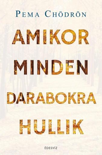 AMIKOR MINDEN DARABOKRA HULLIK - (2019) - Ekönyv - CHÖDRÖN, PEMA