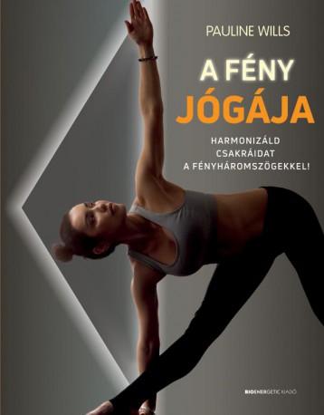 A FÉNY JÓGÁJA - Ekönyv - WILLS, PAULINE