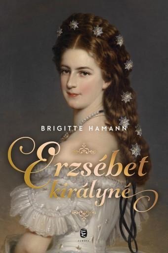 ERZSÉBET KIRÁLYNÉ - KÖTÖTT - - Ekönyv - HAMANN, BRIGITTE