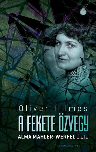 A FEKETE ÖZVEGY -  ALMA MAHLER-WERFEL ÉLETE - Ekönyv - HILMES, OLIVER